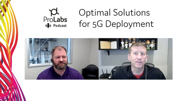 Optimal Solutions for 5G Deployment - ProLabs Podcast #1