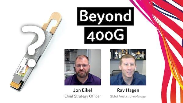 What's Beyond 400G Fiber Optics?