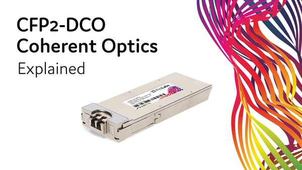 CFP2-DCO Coherent Optical Transceivers: Explained
